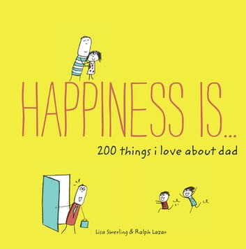 Happiness-Is-200-Things-I-Love-About-Dad